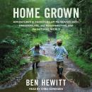 Home Grown: Adventures in Parenting off the Beaten Path, Unschooling, and Reconnecting with the Natu Audiobook