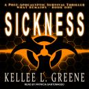 Sickness: A Post-Apocalyptic Survival Thriller Audiobook