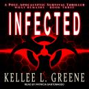 Infected: A Post-Apocalyptic Survival Thriller Audiobook