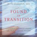 Found in Transition: A Mother's Evolution during Her Child's Gender Change Audiobook