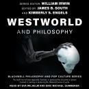 Westworld and Philosophy: If You Go Looking for the Truth, Get the Whole Thing Audiobook