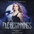 Fae: Beginnings Audiobook