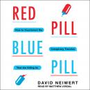 Red Pill, Blue Pill: How to Counteract the Conspiracy Theories That Are Killing Us, David Neiwert