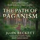 The Path of Paganism: An Experience-Based Guide to Modern Pagan Practice Audiobook
