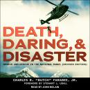 Death, Daring, and Disaster: Search and Rescue in the National Parks (Revised Edition), Charles R. 'butch' Farabee Jr.