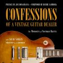 Confessions of a Vintage Guitar Dealer: The Memoirs of Norman Harris, Norman Harris