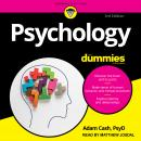 Psychology For Dummies: 3rd Edition, Adam Cash, Psy.D.