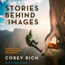 Stories Behind the Images: Lessons from a Life in Adventure Photography Audiobook