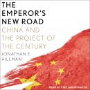 The Emperor's New Road: China and the Project of the Century Audiobook
