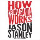 How Propaganda Works Audiobook