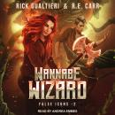 Wannabe Wizard: From the Tome of Bill Universe Audiobook