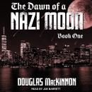 The Dawn of a Nazi Moon: Book One Audiobook