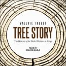 Tree Story: The History of the World Written in Rings Audiobook