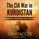 The CIA War in Kurdistan: The Untold Story of the Northern Front in the Iraq War Audiobook
