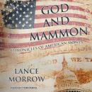 God and Mammon: Chronicles of American Money Audiobook