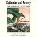 Epidemics and Society: From the Black Death to the Present Audiobook