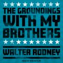 The Groundings With My Brothers Audiobook