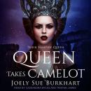 Queen Takes Camelot Audiobook
