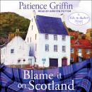 Blame It On Scotland Audiobook