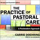 The Practice of Pastoral Care, Revised and Expanded Edition: A Postmodern Approach Audiobook