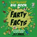 The Fantastic Flatulent Fart Brothers' Big Book of Farty Facts: An Illustrated Guide to the Science, Audiobook