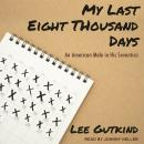 My Last Eight Thousand Days: An American Male in His Seventies Audiobook