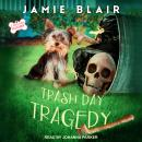 Trash Day Tragedy: A Dog Days Mystery Audiobook
