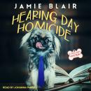 Hearing Day Homicide: A Dog Days Mystery Audiobook