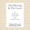 The Blessing and the Curse: The Jewish People and Their Books in the Twentieth Century Audiobook