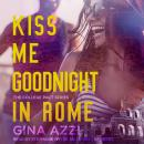 Kiss Me Goodnight In Rome Audiobook