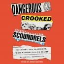 Dangerous Crooked Scoundrels: Insulting the President, from Washington to Trump Audiobook