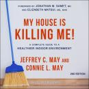 My House Is Killing Me!: A Complete Guide to a Healthier Indoor Environment (2nd Edition) Audiobook