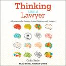 Thinking Like a Lawyer: A Framework for Teaching Critical Thinking to All Students, Colin Seale