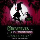 Preserves & Premonitions Audiobook