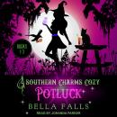 A Southern Charms Cozy Potluck: A Paranormal Cozy Mystery Box Set Books 1-3 Audiobook