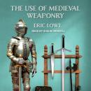 The Use of Medieval Weaponry Audiobook