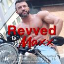 Revved to the Maxx Audiobook