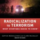 Radicalization to Terrorism: What Everyone Needs to Know Audiobook