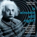 Is Einstein Still Right?: Black Holes, Gravitational Waves, and the Quest to Verify Einstein's Great Audiobook