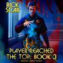 Player Reached the Top: Book 3 Audiobook