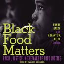 Black Food Matters: Racial Justice in the Wake of Food Justice Audiobook