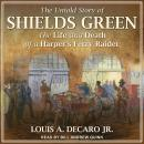 The Untold Story of Shields Green: The Life and Death of a Harper's Ferry Raider Audiobook