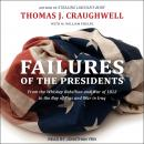 Failures of the Presidents: From the Whiskey Rebellion and War of 1812 to the Bay of Pigs and War in Audiobook