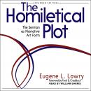 The Homiletical Plot, Expanded Edition: The Sermon as Narrative Art Form Audiobook