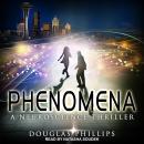 Phenomena: A Neuroscience Thriller Audiobook