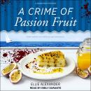 A Crime of Passion Fruit Audiobook