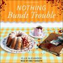 Nothing Bundt Trouble Audiobook