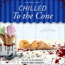 Chilled to the Cone Audiobook