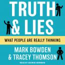 Truth and Lies: What People Are Really Thinking Audiobook