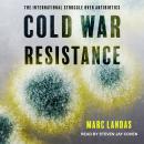 Cold War Resistance: The International Struggle over Antibiotics Audiobook